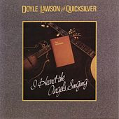 Play & Download I Heard The Angels Singing by Doyle Lawson | Napster