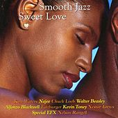 Play & Download Smooth Jazz: Sweet Love by Various Artists | Napster