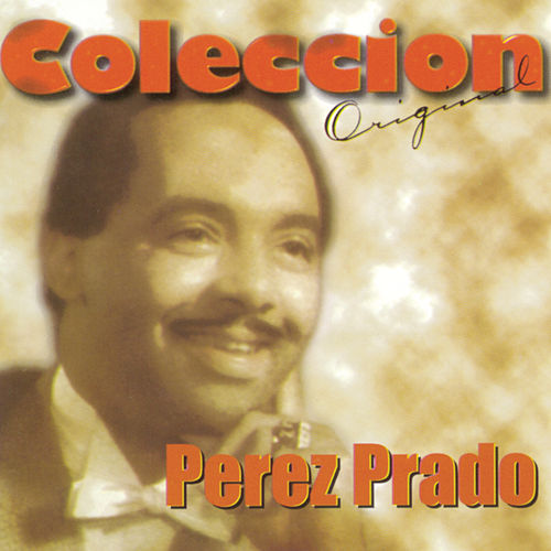 Play & Download Coleccion Original by Perez Prado | Napster