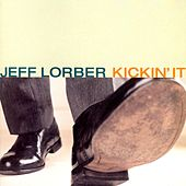 Play & Download Kickin' It by Jeff Lorber | Napster