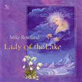 Play & Download Lady Of The Lake by Mike Rowland | Napster