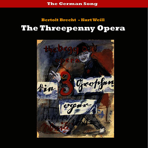 Play & Download Weill: The Threepenny Opera (In German) 1930 by Erika Helmke | Napster