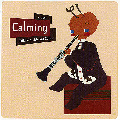 Play & Download Calming - Children's Listening Centre by Children's Listening Centre Orchestra | Napster