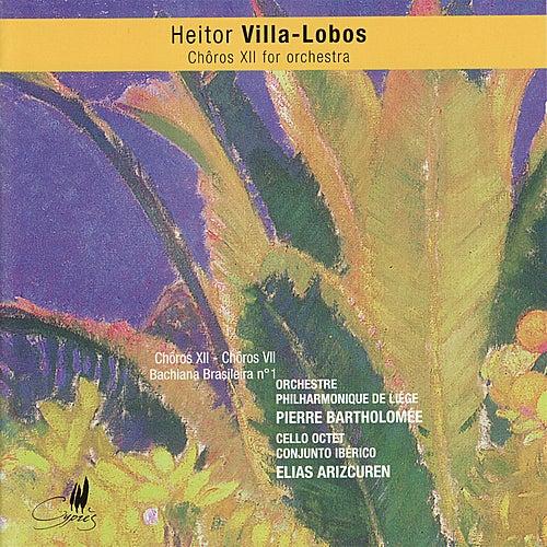 Villa-Lobos: Chôros XII, Chôros VII - Settimino & Bachiana Brasileira No. 1 by Various Artists