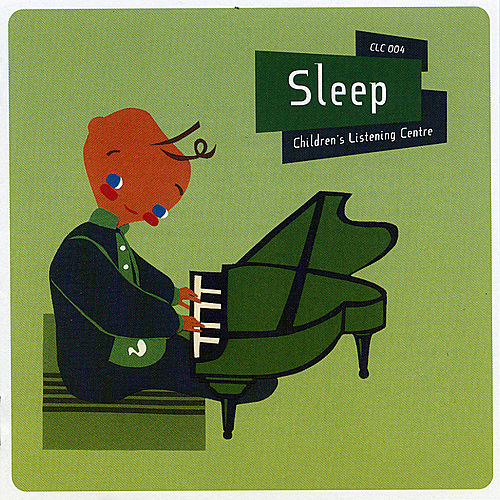 Play & Download Sleep - Children's Listening Centre by Children's Listening Centre Orchestra | Napster
