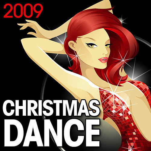 Play & Download Christmas Dance 2009 by Various Artists | Napster