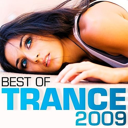 Play & Download Best of Trance 2009 by Various Artists | Napster