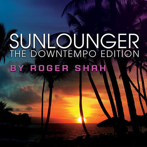 Play & Download The Downtempo Edition by Sunlounger | Napster