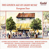 Play & Download The Golden Age of Light Music: European Tour by Various Artists | Napster