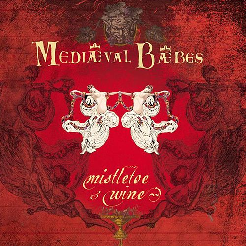 Play & Download Mistletoe & Wine by Mediaeval Baebes | Napster