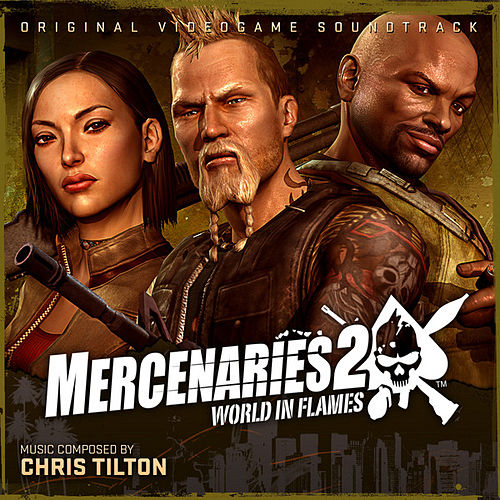 Mercenaries 2: World In Flames by Chris Tilton