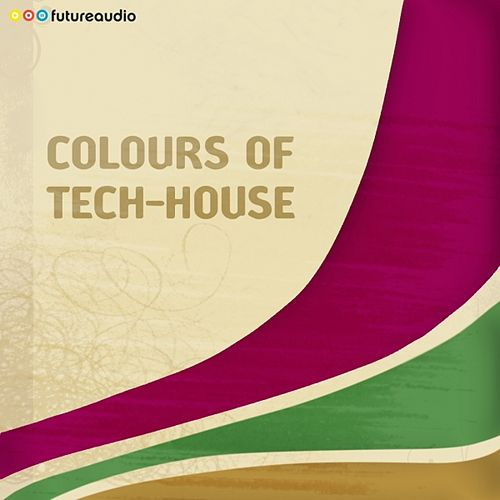 futureaudio presents Colours of Tech-House Vol. 04 (Minimal And Progressive House Anthems) von Various Artists