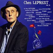 Play & Download Chez Leprest, vol. 2 (Ils chantent Allain Leprest) by Various Artists | Napster