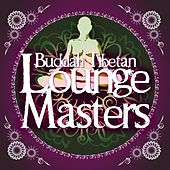 Play & Download Buddah Tibetan Lounge Masters by Various Artists | Napster