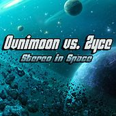 Play & Download Stereo Space by Ovnimoon | Napster