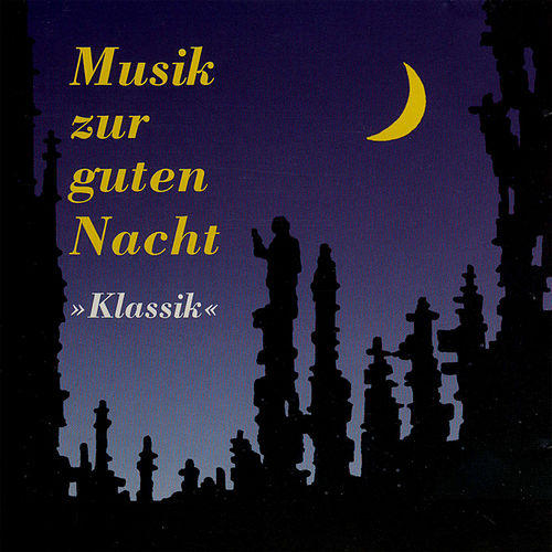 Play & Download Musik zur guten Nacht by Various Artists | Napster