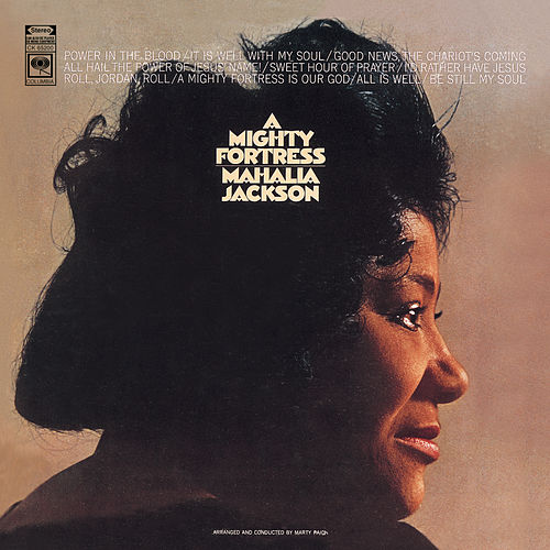 Play & Download A Mighty Fortress by Mahalia Jackson | Napster