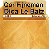 Play & Download Dica Le Batz by Cor Fijneman | Napster