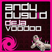 Play & Download DejaVoodoo by Andy Duguid | Napster