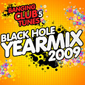 Play & Download Banging Club Tunes 5 (Black Hole Yearmix 2009) by Various Artists | Napster