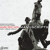 Play & Download American Manuscripts by Georgia State University Symphonic Wind Ensemble | Napster