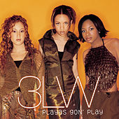 Play & Download Playas Gon' Play by 3LW | Napster