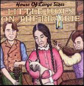 Play & Download  Little Hols on the Prairie by House of Large Sizes | Napster