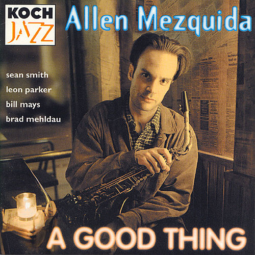 Play & Download A Good Thing by Allen Mezquida | Napster