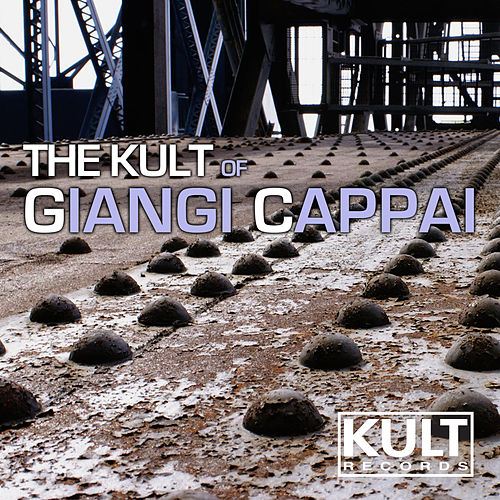 Play & Download The KULT of Giangi Cappai by Various Artists | Napster