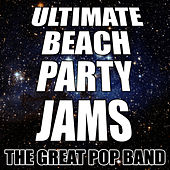 Play & Download Ultimate Beach Party Jams by The Great Pop Band | Napster