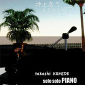Play & Download Solo Solo Piano by Takashi Kamide | Napster