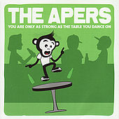 Play & Download You Are Only as Strong as the Table You Dance on by The Apers | Napster