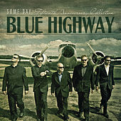Play & Download Some Day: The Fifteenth Anniversary Collection by Blue Highway | Napster