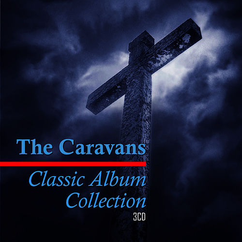 Classic Album Collection: See Ye The Lord/Let's Break Bread Together/In Concert by The Caravans