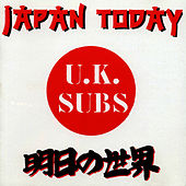 Play & Download Japan Today by U.K. Subs | Napster