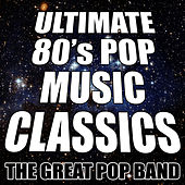 Play & Download Ultimate 80's Pop Music Classics by The Great Pop Band | Napster