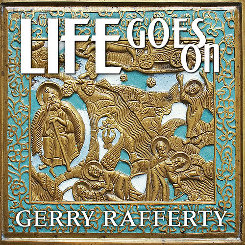 Play & Download Life Goes On by Gerry Rafferty | Napster