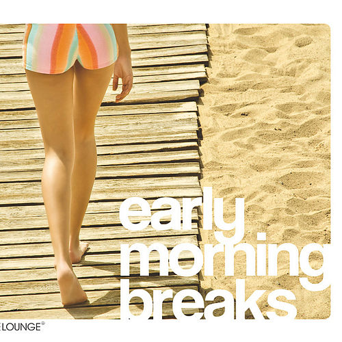 Early Morning Breaks von Various Artists