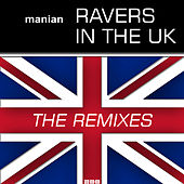 Play & Download Ravers In The UK (The Remixes) by Manian | Napster