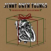 Play & Download Things We Don't Need Anymore by Jenny Owen Youngs | Napster