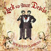 Play & Download Lock Up Your Devils - New Roots Classics II by Various Artists | Napster