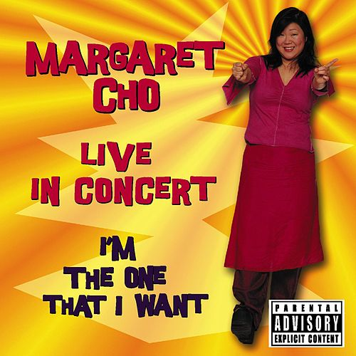 I'm The One That I Want (Live In Concert) by Margaret Cho