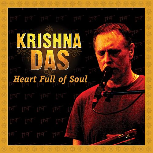 Heart Full Of Soul by Krishna Das