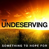 Play & Download Something To Hope For by Undeserving | Napster