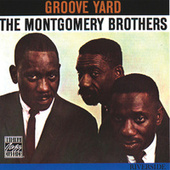 Play & Download Groove Yard by The Montgomery Brothers | Napster