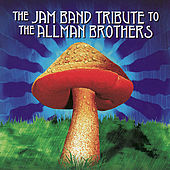 Play & Download The Jam Band Tribute To The Allman Brothers by Various Artists | Napster