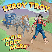 Play & Download Old Grey Mare by Leroy Troy | Napster