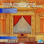 Play & Download Festival internazionale storici organi della Valsesia by Various Artists | Napster