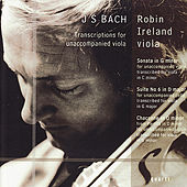 Play & Download Bach: Transcriptions for Unaccompanied Viola by Robin Ireland | Napster