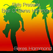 Play & Download Fatis Presents Best Of Beres Hammond by Beres Hammond | Napster